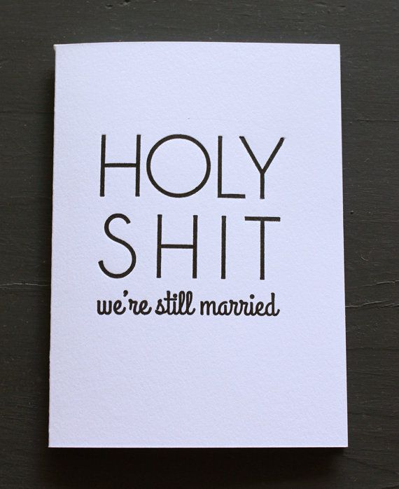 Letterpress Anniversary Card HOLY SHIT Weu0027re Still Married By  HolyShitCards, $5.00  Printable Anniversary Cards For Husband