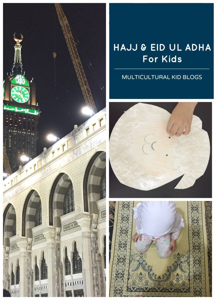 Hajj & Eid Ul Adha for Kids (from Multicultural Kid Blogs)
