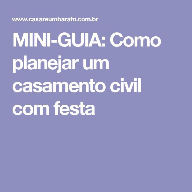 MINI-GUIA: Como planejar um casamento civil com festa