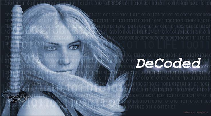 DeCoded - Visual Art: Adam Cs. Szegvari http://aszegvari.com http://facebook.com/szegvari.photography