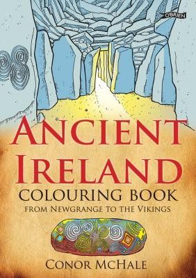 Ancient Ireland Colouring Book: From Newgrange to the Vikings - Irish Myths & Legends for children - Children's Books - Books