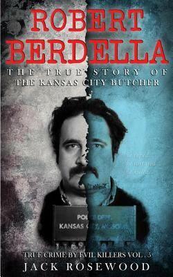 Robert Berdella: The True Story of the Kansas City Butcher