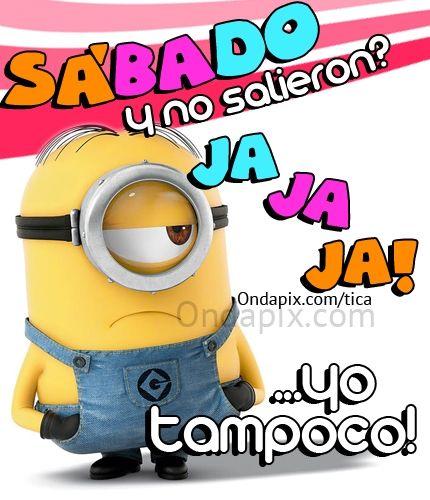 Sábado y no salieron? JA JA JA! ... Yo tampoco! #sabado #DiasDeLaSemana #humor #tarjetitas #ondapix