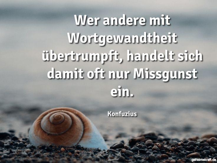 Wer andere mit Wortgewandtheit übertrumpft, handelt sich damit oft nur Missgunst ein. ... gefunden auf https://www.geheimekraft.de/spruch/501