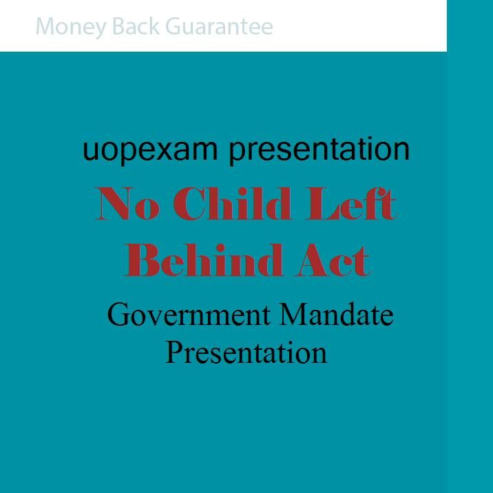 No Child Left Behind Act Government Mandate Presentation(Power Point Presentation)