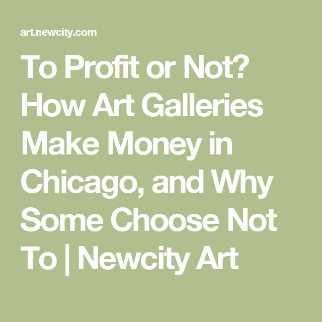To Profit or Not? How Art Galleries Make Money in Chicago, and Why Some Choose Not To | Newcity Art