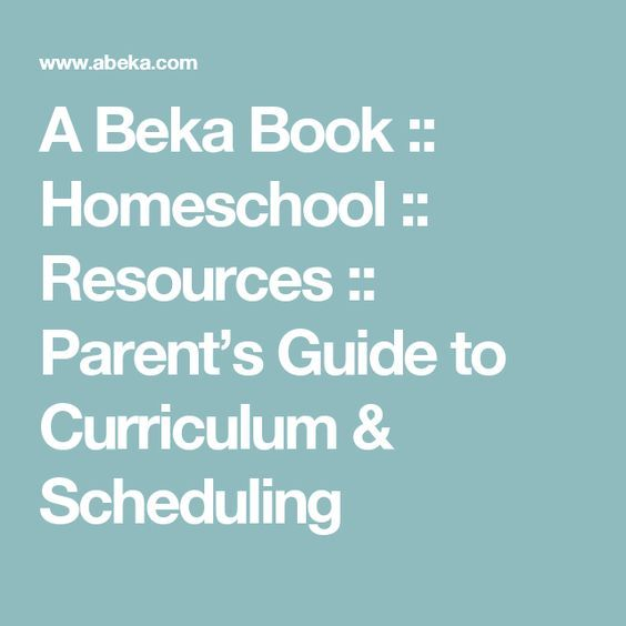 A Beka Book :: Homeschool :: Resources :: Parent's Guide to Curriculum & Scheduling