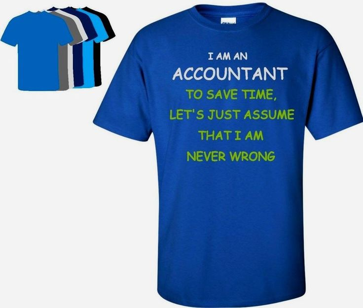 I'm An Accountant T Shirt Mens CPA Accounting Tee Tax Funny Humor Multi-Color #GildanAnvil #GraphicTee