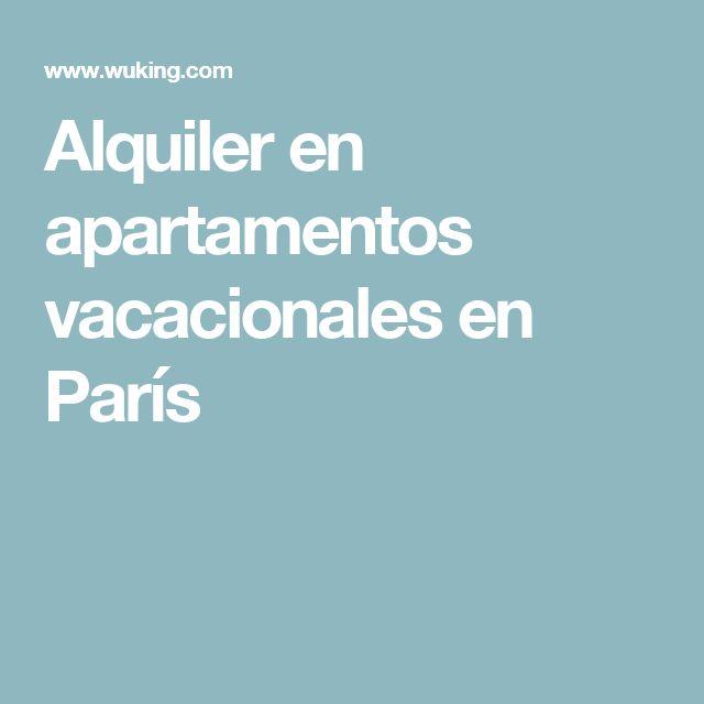 Alquiler en apartamentos vacacionales en París
