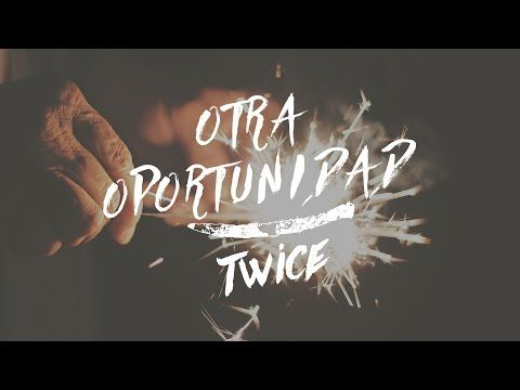 TWICE - Otra oportunidad (lyric video) - YouTube