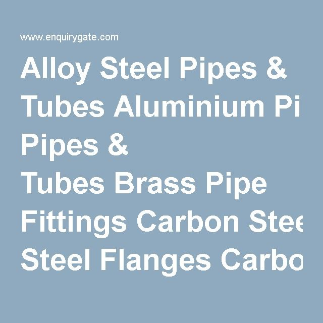 Alloy Steel Pipes & TubesAluminium Pipes & TubesBrass Pipe Fittings Carbon Steel FlangesCarbon Steel Pipes & TubesCopper Pipes & Fittings ERW Pipes & TubesFlangesForged Pipe Fittings Galvanized Pipes & TubesGI Pipe FittingsHDPE Pipe Fittings HDPE PipesMetal Pipes & TubesMild Steel Pipes & Tubes Nickel Pipes & TubesOthersPipe Elbows Pipes & Pipe FittingsPlastic PipesPlastic Tubes PVC Pipe FittingsPVC PipesSocket Weld Fittings Stainless Steel FlangesStainless Steel…