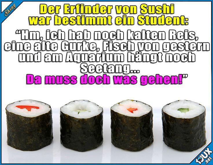 Die Geburtsstunde des Sushi! #Studentenleben #Studentlife #Campus #Jodel #Sprüche #Statusbilder #Humor #lachen