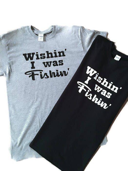 A personal favorite from my Etsy shop https://www.etsy.com/listing/520606756/wishin-i-was-fishin-t-shirt-shirt-men