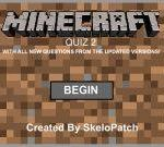 Welcome to The Minecraft Quiz 2  an updated version with several enjoyable features like new questions hints checkpoints and background!