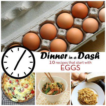 Dinner in a Dash: 10 Recipes that Start with Eggs