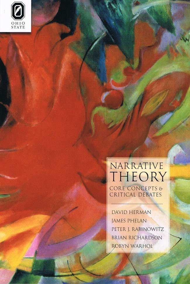 Narrative Theory Core Concepts and Critical Debates David Herman, James Phelan and Peter J. Rabinowitz, Brian Richardson, and Robyn Warhol