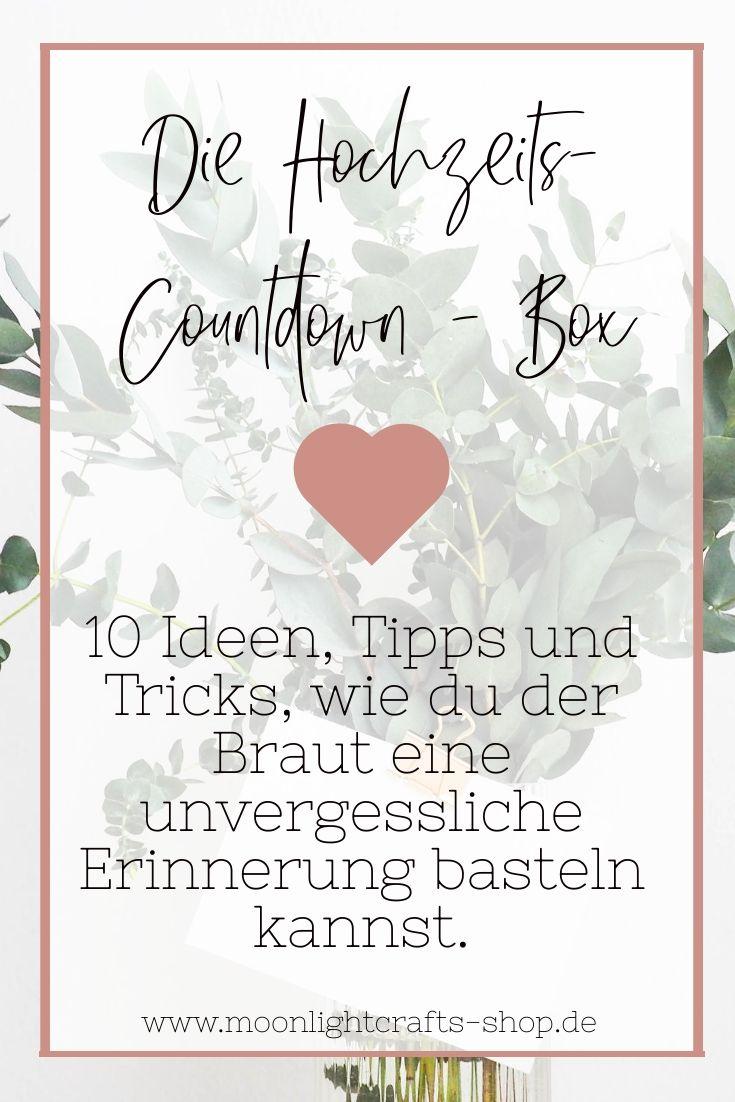 Die Hochzeit Countdown Box Diy Tipps Und Tricks Geschenke Fur Die Braut Hochzeitscountdown Diy Geschenke Hochzeit