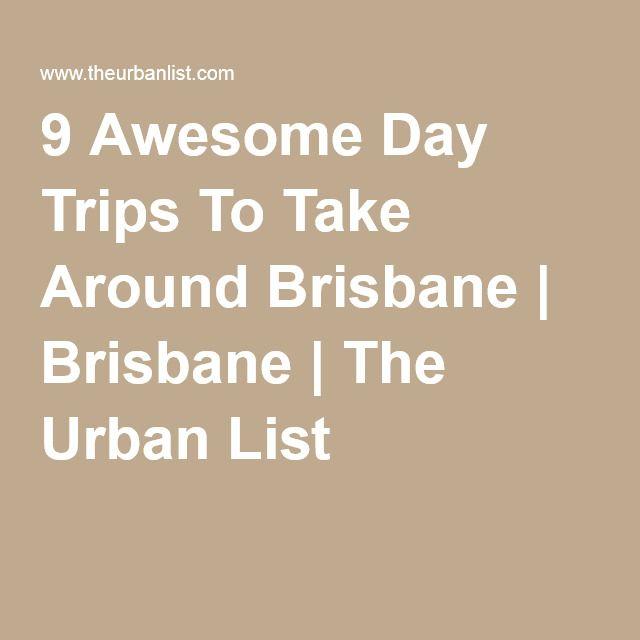9 Awesome Day Trips To Take Around Brisbane   Brisbane   The Urban List