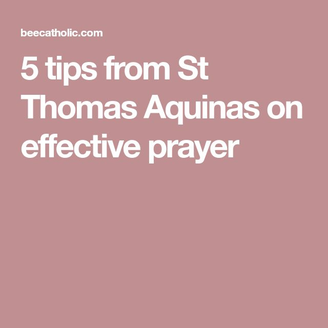 5 tips from St Thomas Aquinas on effective prayer