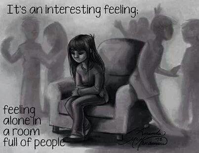 It's an interesting feeling: feeling alone in a room full of people.