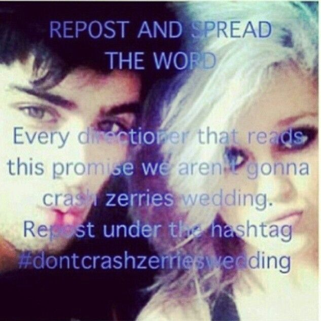 #dontcrashzerriewedding right? Please don't. Its their special day. Don't crash it and ruin it for them.