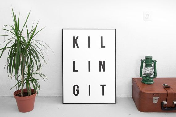 Killing It Typography Poster Printable Art Black and