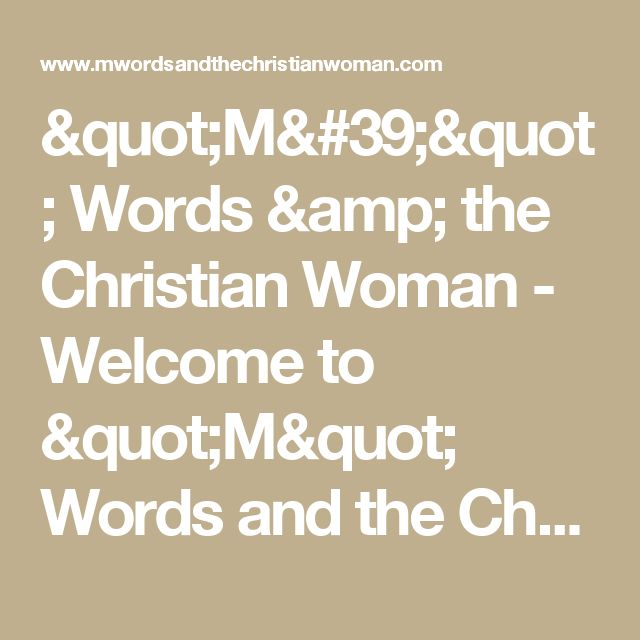 """M'"" Words & the Christian Woman - Welcome to ""M"" Words and the Christian Woman"
