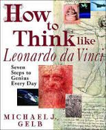 """""""Genius is made not born, and human beings are gifted with an almost unlimited potential for learning and creativity, according to Leonardo da Vinci.""""  How to Think like Leonardo da Vinci by Michael Gelb reviewed at updated web site"""