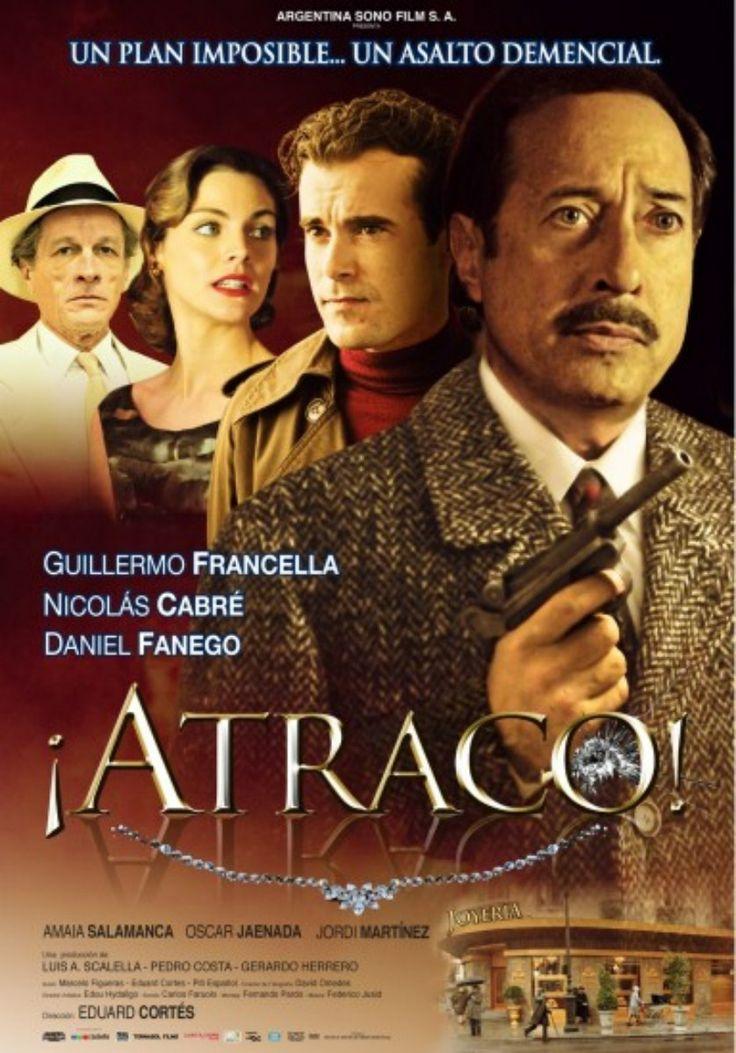 ¡ATRACO! (Argentina/España, 2012) Direccion: Eduard Cortez. Elenco: Guillermo Francella, Nicolás Cabre, Daniel Fanego, Oscar Jaenada, Amaia Salamanca  #CineArgentino