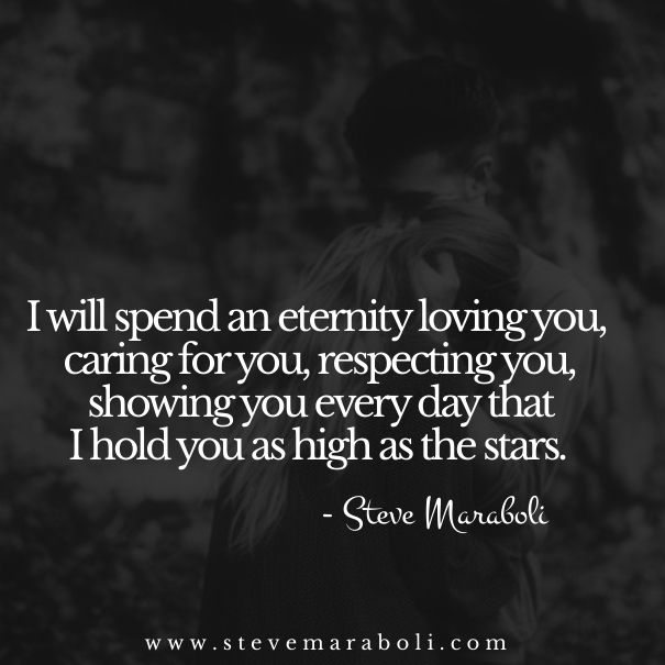 Quotes Love You For Eternity: I Will Spend An Eternity Loving You, Caring For You