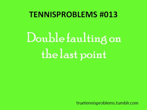 Perfect example: 2014 French Open Finals, Djokovich double falted on Nadal's Championship point