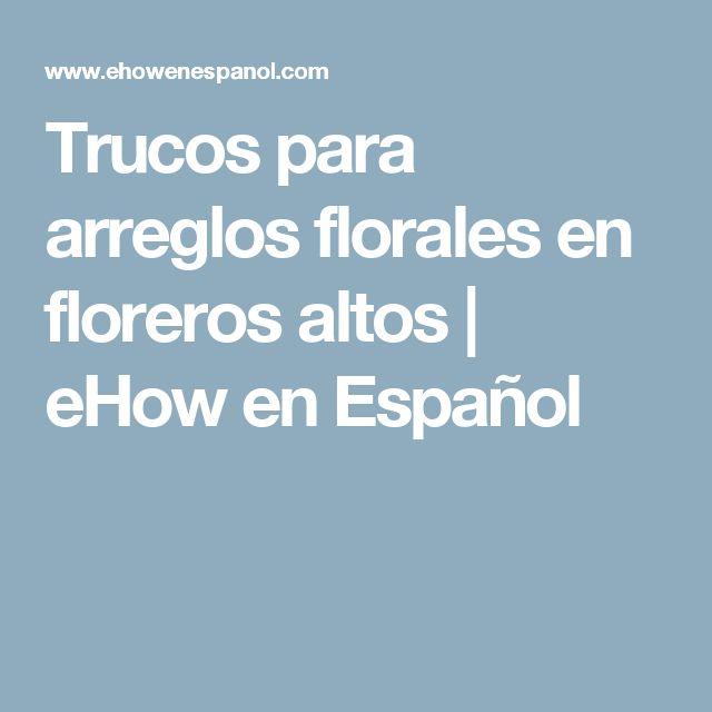 Trucos para arreglos florales en floreros altos | eHow en Español