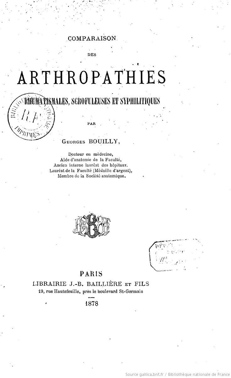 Comparaison des arthropathies rhumatismales, scrofuleuses et syphilitiques, par Georges Bouilly,... -J.-B. Baillière (Paris)-1878.