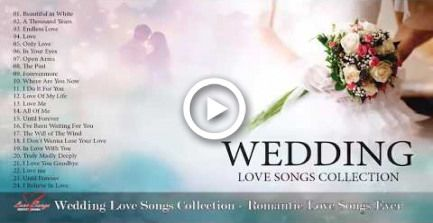 Romantic Wedding Love Songs – Greatest Love Songs – Wedding Love Songs Collection