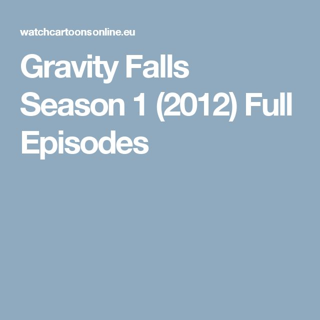 Gravity Falls Season 1 (2012) Full Episodes