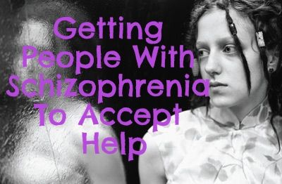 About half of people with schizophrenia don't believe they are ill and don't want treatment.