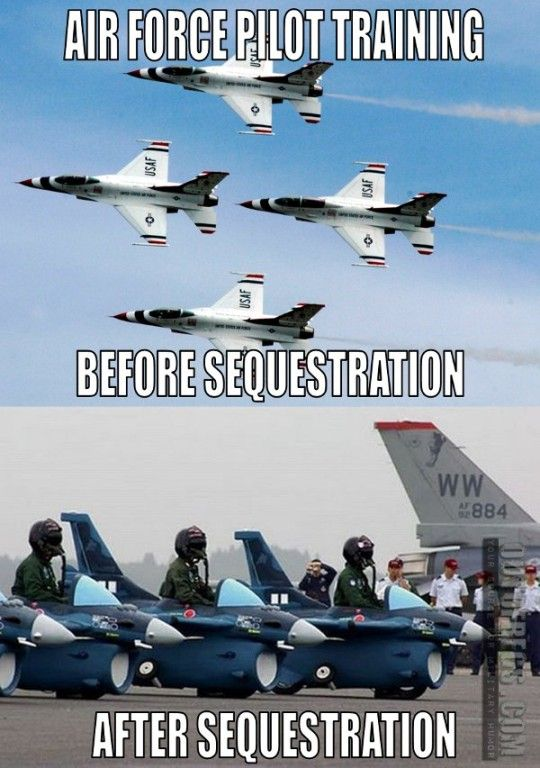 522ca7afc10aa0d70fb3696c24ac4888 humor memes funny memes the 13 funniest military memes of the week military memes,Funny Airplane Memes Budget Cuts