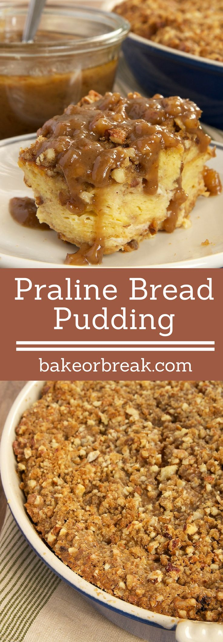 Praline Bread Pudding with Caramel-Pecan Sauce is full of pecans, brown sugar, and a bit of cinnamon. Then, it's topped with a sweet, nutty caramel sauce. Delicious! - Bake or Break ~ http://www.bakeorbreak.com