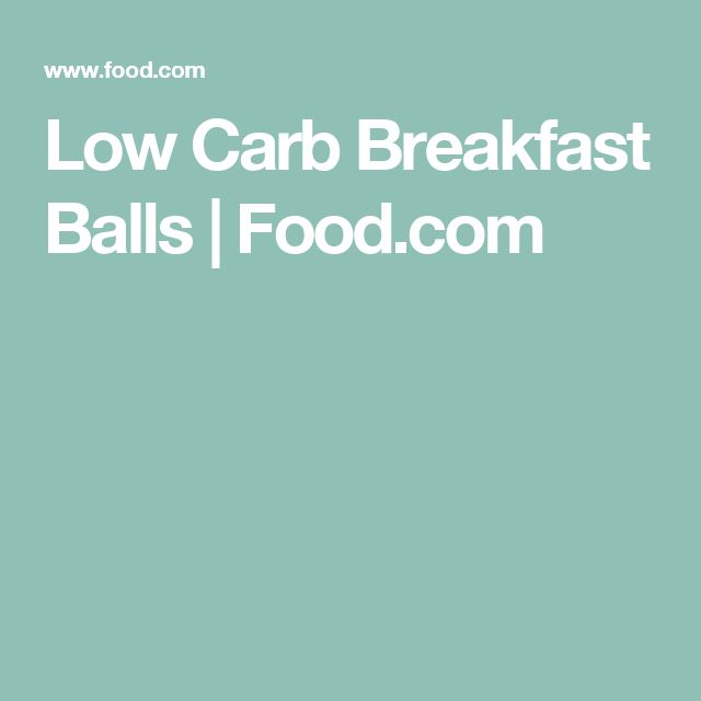 Low Carb Breakfast Balls | Food.com