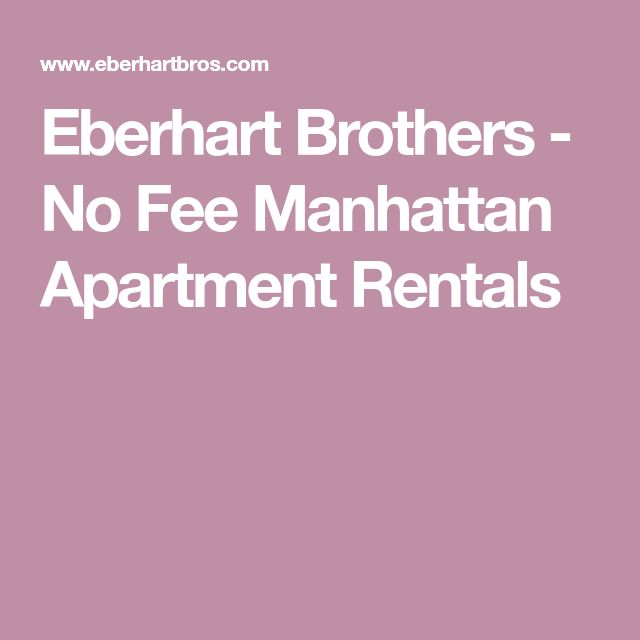 Eberhart Brothers - No Fee Manhattan Apartment Rentals