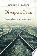 "Judges and legal scholars talk past one another, if they have any conversation at all. Academics couch their criticisms of judicial decisions in theoretical terms, which leads many judgesâe""at the risk of intellectual stagnationâe""to dismiss most academic discourse as opaque and divorced from reality. In Divergent Paths, Richard Posner turns his attention to this widening gap within the legal profession, reflecting on its causes and consequences..."