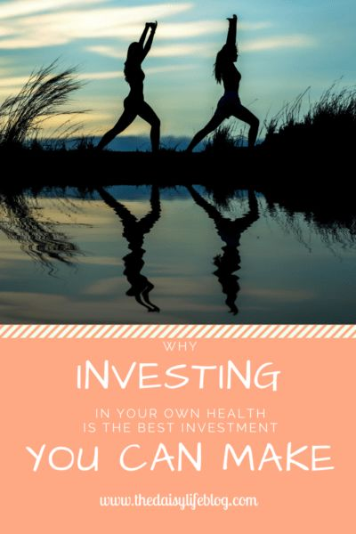 Why Investing in Your Own Health is the Best Investment You Can Make