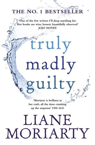 Truly Madly Guilty / Liane Moriarty
