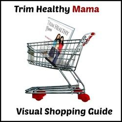 Trim Healthy Mama, visual shopping guide.  I wouldn't buy a lot of these because they are expensive.  But it does help to see some of the ideas.