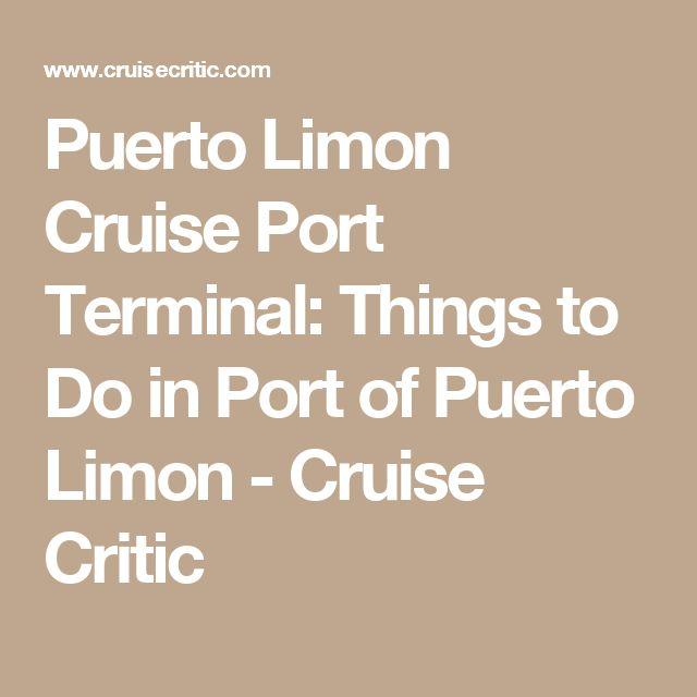 Puerto Limon Cruise Port Terminal: Things to Do in Port of Puerto Limon - Cruise Critic