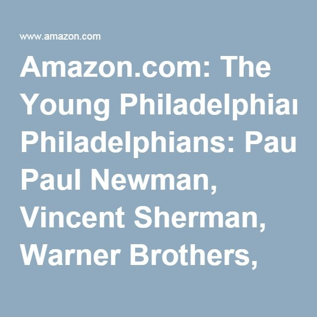 Amazon.com: The Young Philadelphians: Paul Newman, Vincent Sherman, Warner Brothers, Brian Keith: Movies & TV