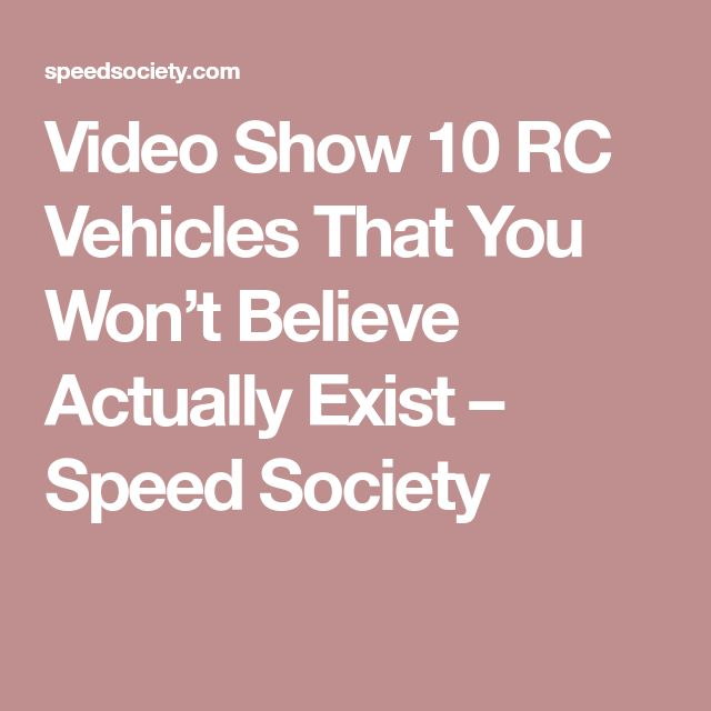 Video Show 10 RC Vehicles That You Won't Believe Actually Exist – Speed Society