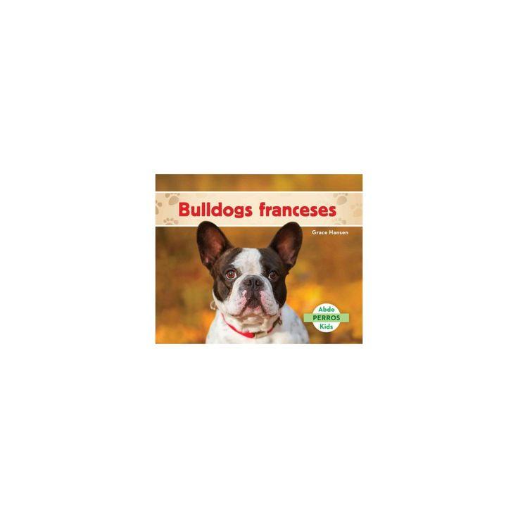 Bulldogs franceses/ French Bulldogs (Library) (Grace Hansen)
