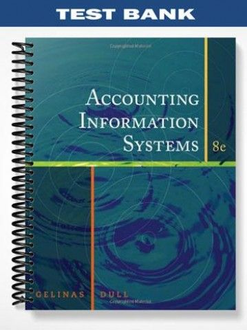 Test Bank Accounting Information Systems 8th Edition Gelinas  at https://fratstock.eu/Test-Bank-Accounting-Information-Systems-8th-Edition-Gelinas