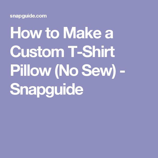 How to Make a Custom T-Shirt Pillow (No Sew) - Snapguide